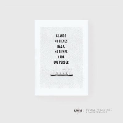 Lámina Cuando no tienes nada | Double Project