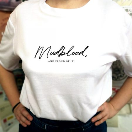 Camiseta Mudblood and Proud of it!   Double Project