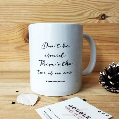 Taza Don't be Afraid | Double Project