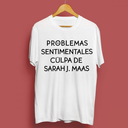 Camiseta Mis Problemas sentimentales osn culpa de Sarah J. Maas | Double Project