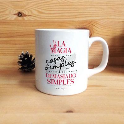 Taza La magia hacia las cosas simples