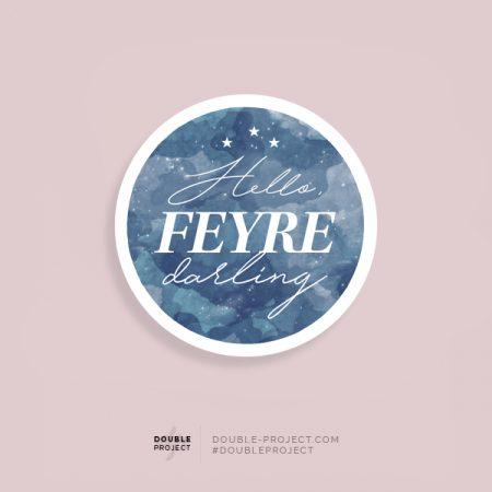 Pegatina Hello Feyre darling