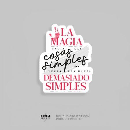 Pegatina La magia hacia las cosas simples