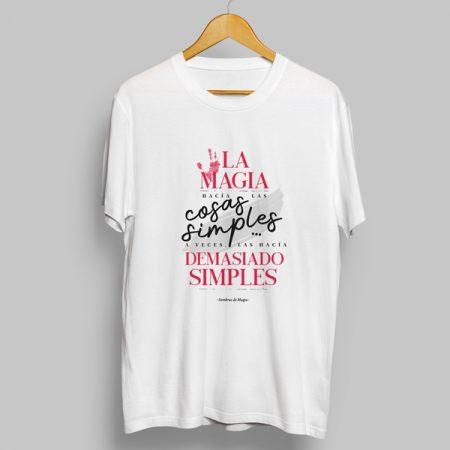 Camiseta La magia hacia las cosas simples
