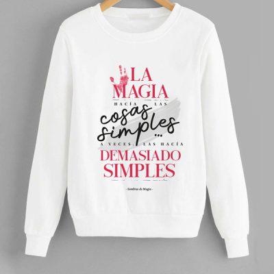 Sudadera La magia hacia las cosas simples