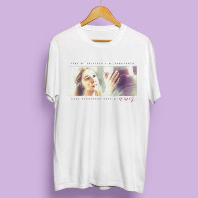 Camiseta sobretodo eres mi amor
