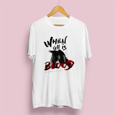 Camiseta When all is blood