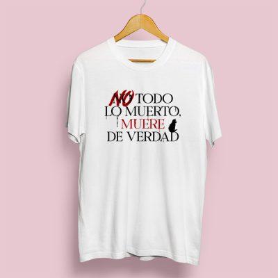 Camiseta No todo lo muerto