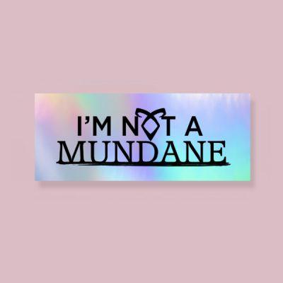 Pegatina holográfica I'm not a mundane