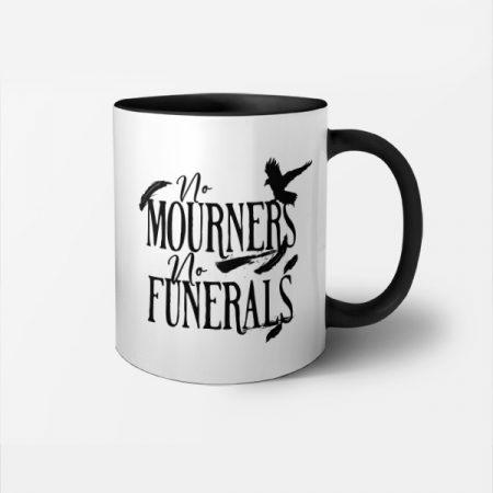 Taza No Mourners, no funerals