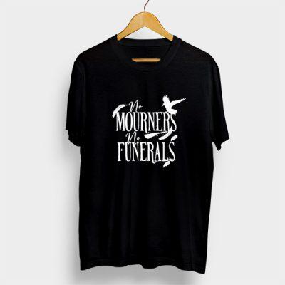 Camiseta Algodón No Mourners no funerals