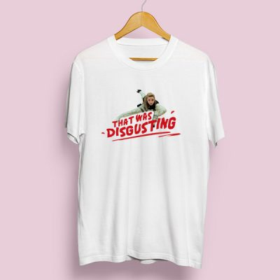 Camiseta That was disgust