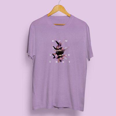 Camiseta algodón How you like that