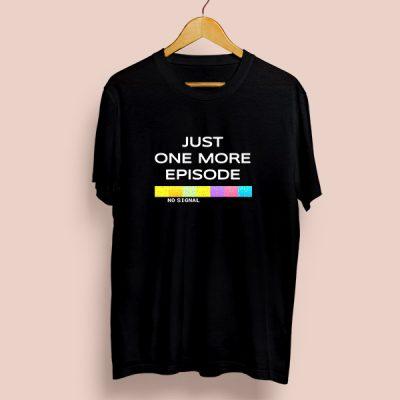 Camiseta algodón Just one more episode