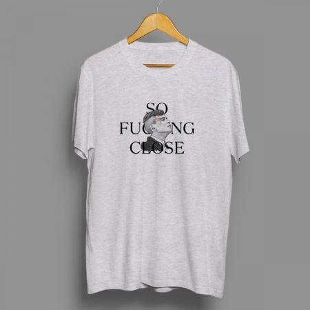Camiseta algodón so fucking close