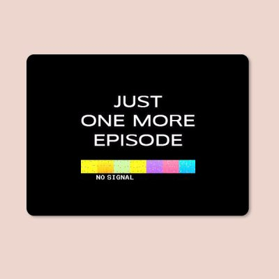 Alfombrilla ratón just one more episode