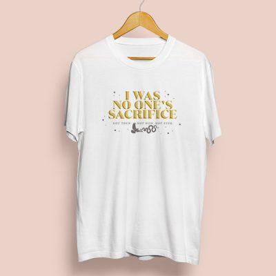 Camiseta I was no one's sacrifice