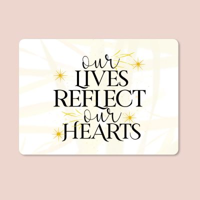 Alfombrilla our lives reflect our hearts