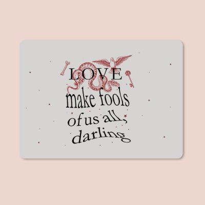 Alfombrilla love make fools