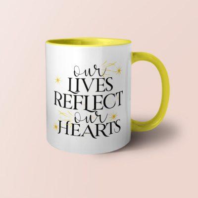 Taza asa e interior de color Our lives reflect our hearts